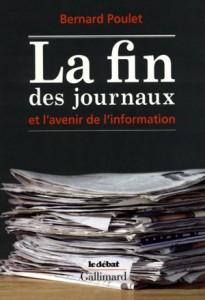 La Fin des Journaux, by Bernard Poulet